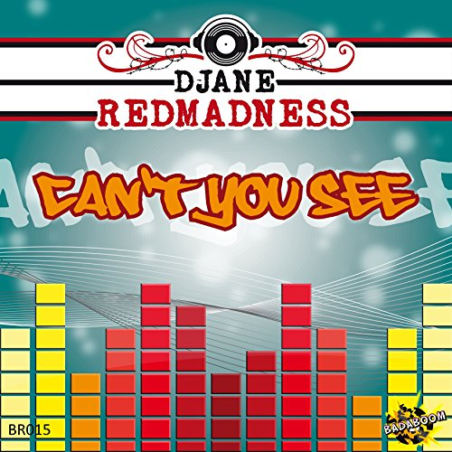 DJane Redmadness-Can't You See
