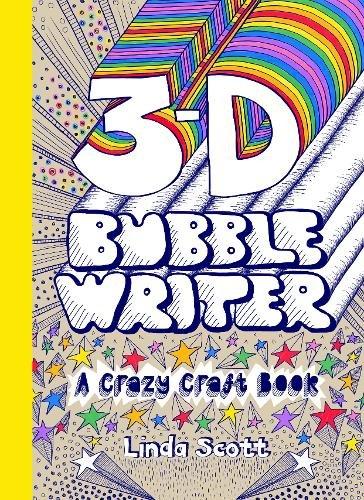 3-D Bubble Writer: A Crazy Craft Book (Crazy Craft Books) -