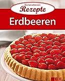 Erdbeeren: Die beliebtesten Rezepte