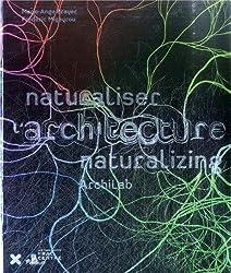 Archilab 2013 - Naturalizing Architecture