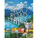 400 Roadtrips, die Sie nie vergessen werden: Mit e. Vorw. v. Keith Bellows