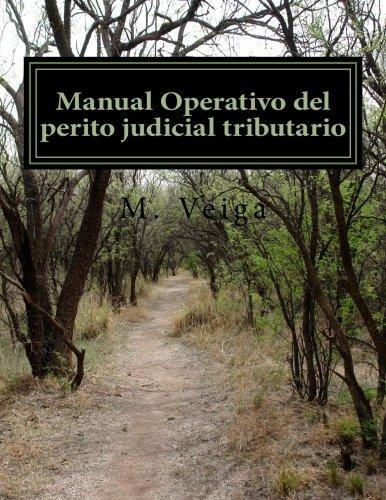 Manual Operativo del perito judicial tributario por J. M. Ferro Veiga
