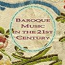 Musique Baroque Au Xxie Si�cle