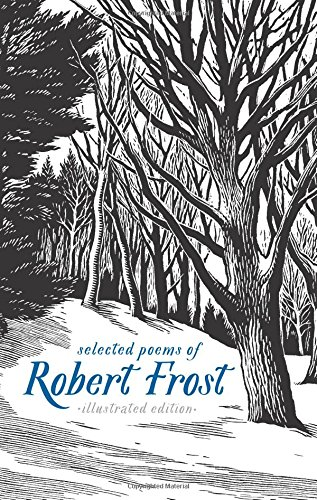 Selected Poems of Robert Frost: The Illustrated Edition
