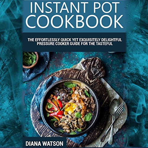 instant-pot-cookbook-the-effortlessly-quick-yet-exquisite-and-delightful-pressure-cooker-guide-for-t
