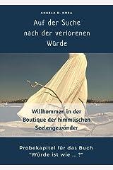 Auf der Suche der verlorenen Würde: Willkommen in der Boutique der himmlischen Seelengewänder Kindle Ausgabe