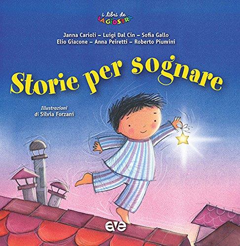 Storie per sognare. Ediz. illustrata (I Libri de La Giostra)