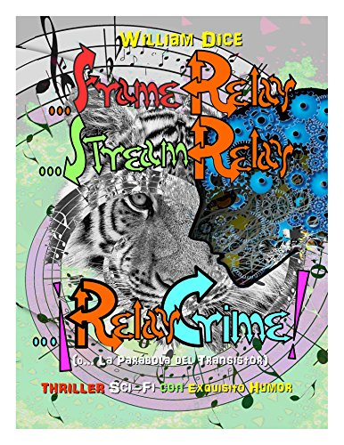 ...Frame Relay ...Stream Relay ...¡Relay Crime!: (o... La Parábola del Transistor) por William Dice