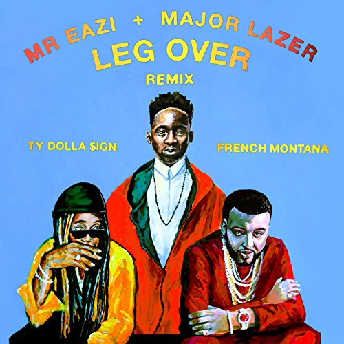 Leg Over (feat. French Montana...