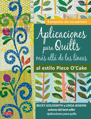 Aplicaciónes Para Quilts. Más Allá de las Líneas por Becky Goldsmith