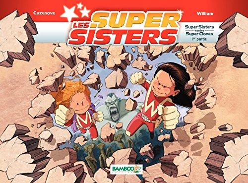 Les Super Sisters: Super Sisters contre Super Clones par Christophe Cazenove