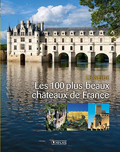 Les 100 plus beaux châteaux de France