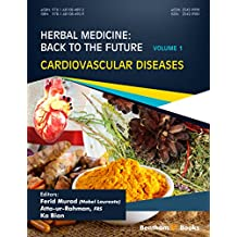 Cardiovascular Diseases (Herbal Medicine: Back to the Future Book 1) (English Edition)