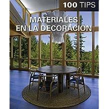 Materiales en la decoración / Decorating materials (100 Tips)