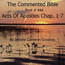 The Commented Bible Series, Book 44A: Acts of the Apostles