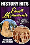 The Fun Bits Of History You Don't Know About EGYPT MONUMENTS: Illustrated Fun Learning For Kids (History Hits Book 1)