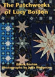 The Patchworks of Lucy Boston by Diana Boston ( 2009 ) Paperback