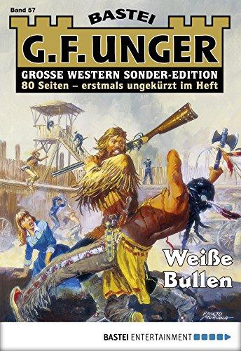 G. F. Unger Sonder-Edition 57 - Western: Weiße Bullen