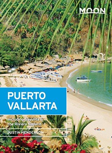 Moon Handbooks Puerto Vallarta: Including Sayulita & the Riviera Nayarit