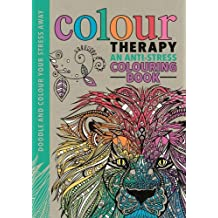 Colour Therapy: An Anti-Stress Colouring Book (Art Therapy Drawing & Colourng)