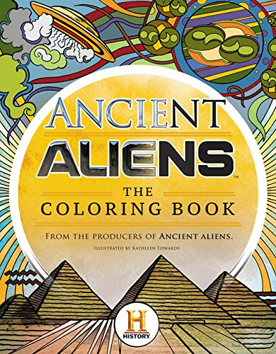 Ancient Aliens: The Coloring Book por The Producers Of Ancient Aliens