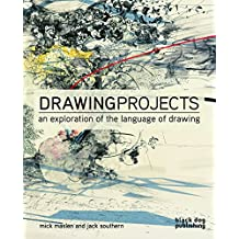 Drawing Projects: An Exploration of the Language of Drawing