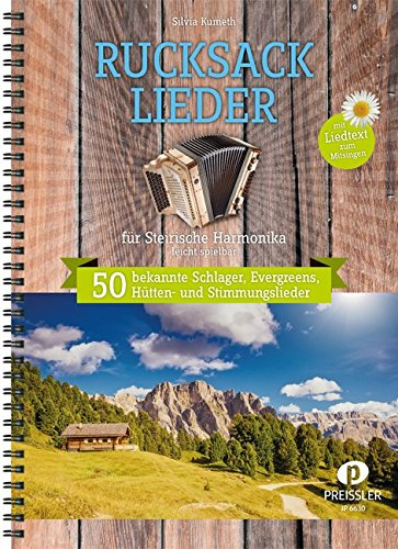 Rucksacklieder für Steirische Harmonika: 50 bekannte Schlager, Evergreens, Hütten- und Stimmungslieder