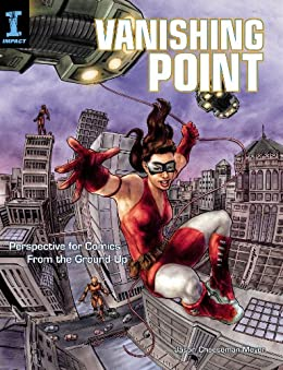 Vanishing Point: Perspective for Comics from the Ground Up par [Cheeseman-Meyer, Jason]