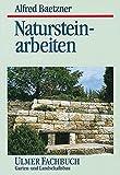 Natursteinarbeiten im Garten- und Landschaftsbau. Vorkommen der Gesteine, Bearbeitung und Verwendung (Ulmer Fachbücher)