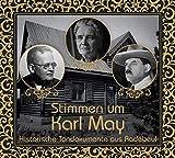 Stimmen um Karl May: Historische Tondokumente aus Radebeul