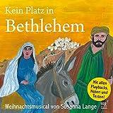 Kein Platz in Bethlehem (Weihnachtsmusical) -