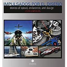 Impulsados por el diseno / Timepiece Machines: Stories of Speed, Endurance, and Design