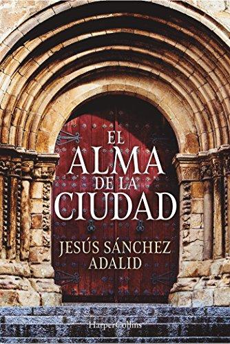 EL ALMA DE LA CIUDAD (HARPER BOLSILLO) por JESÚS SÁNCHEZ ADALID