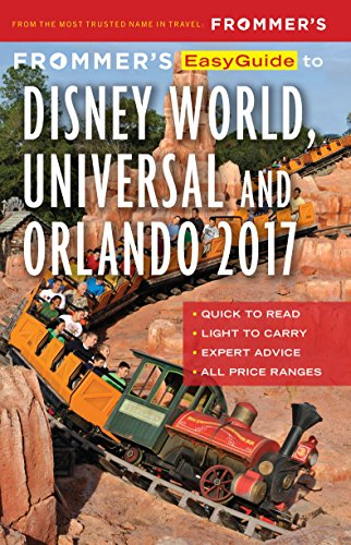 Frommer's EasyGuide to Disney World, Universal and Orlando 2017 (Easy Guides) (English Edition)
