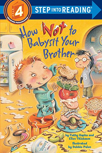 How Not To Babysit Your Brother: Step Into Reading 4 (Step into Reading. Step 4)