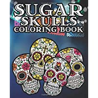 Sugar Skull Coloring Book: Kids and Adults Will Love This 25 pages of Day Of The Dead Fun.