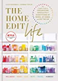 The Home Edit Life: The Complete Guide to Organizing Absolutely Everything at Work, at Home and On the Go, A Netflix…