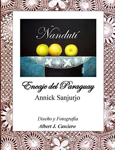 Ñandutí, Encaje del Paraguay por Annick Sanjurjo