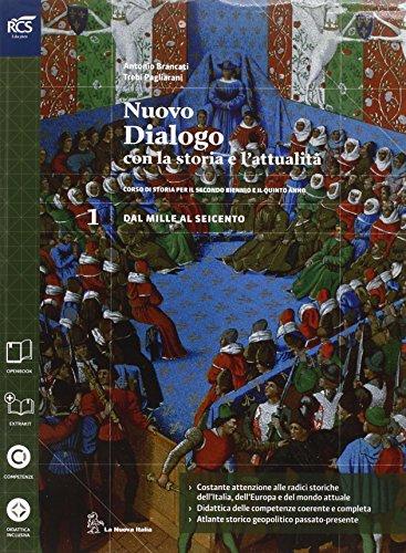 Nuovo dialogo con la storia e l'attualità. Con Atlante geopolitico-Extrakit-Openbook. Per le Scuole superiori. Con e-book. Con espansione online: 1