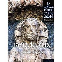 Bordeaux - Saint-André Primatiale d'Aquitaine - La grâce d'une cathédrale
