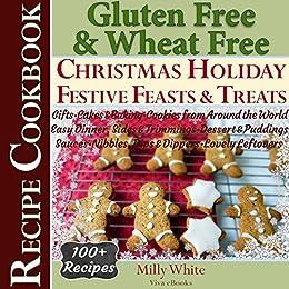 Gluten Free Christmas Holiday Festive Feasts & Treats 100+ Recipe ...