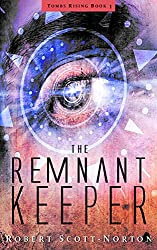 The Remnant Keeper (Tombs Rising Book 1)