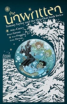 The Unwritten: Tommy Taylor and the Ship That Sank Twice by [Carey, Mike]