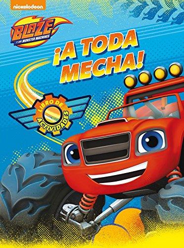 ¡A Toda Mecha! Blaze Y Los Monster Machines. Actividades por Nickelodeon