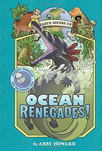 Ocean Renegades!: Journey Through the Paleozoic Era (Earth Before Us) por Abby Howard