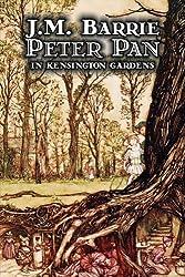 Peter Pan in Kensington Gardens by J. M. Barrie (2009-03-01)