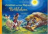 Jonathan auf dem Weg nach Bethlehem: Ein Adventskalender zum Vorlesen und Basteln