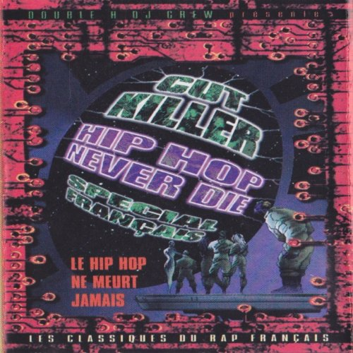 Hip Hop Never Die (French Mix)...