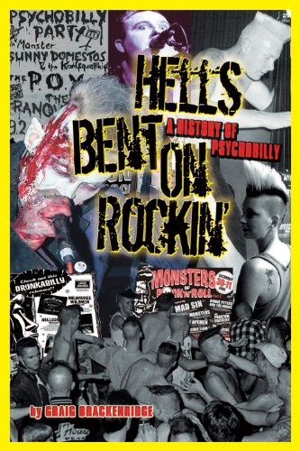 Hell's Bent on Rockin': A History of Psychobilly