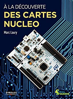 À la découverte des cartes Nucleo (Serial makers)